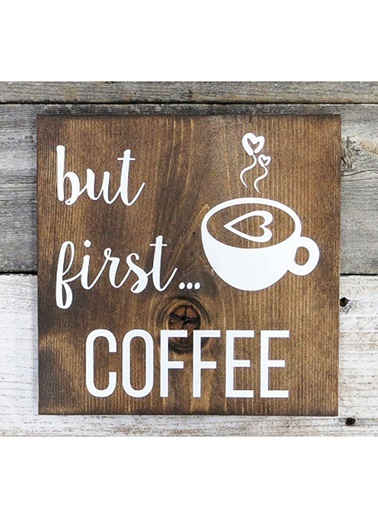 First Coffee Tablo-Oldwooddesign